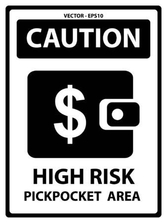 pickpocket: Vector : Black and White Caution Plate For Safety Present By High Rusk Pickpocket Area Text With Purse or Wallet Sign Isolated on White Background