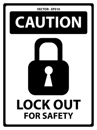 lock out: Black and White Caution Plate For Safety Present By Lock Out For Safety Text With Key Lock Sign Isolated on White Background