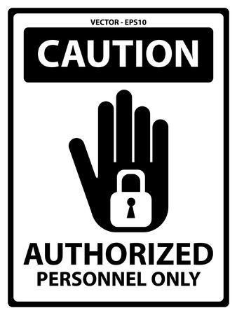warning signs: Black and White Caution Plate For Safety Present By Authorized Personnel Only Text With Hand and Key Lock Sign Isolated on White Background