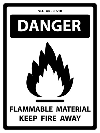 highly flammable: Black and White Danger Plate For Safety Present By Danger and Flammable Material Keep Fire Away Text With Flame Sign Isolated on White Background