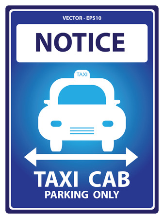 Blue Notice Plate For Safety Present By Notice and Taxi Cab Parking Only Text With Taxi Sign Isolated on White Background Vector