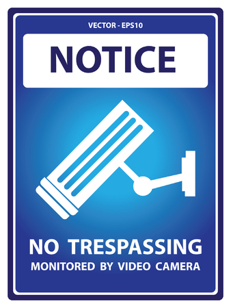 no trespassing: Vector : Blue Notice Plate For Safety Present By Notice and No Trespassing Monitored by Video Camera Text With CCTV Sign Isolated on White Background Illustration