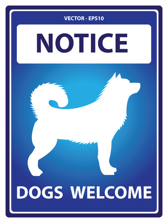 defecate: Blue Notice Plate For Safety Present By Dogs Welcome With Dog Sign Isolated on White Background