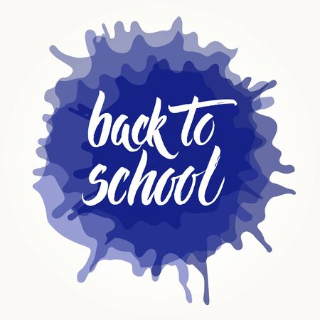 ink blots: Back to school words hand written by brush, white over blue ink blots.