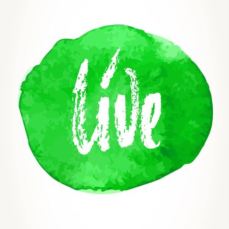 hand written: Hand written motivational saying. Modern brush pen lettering over green watercolor painted circle. Live hand typography.