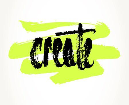 graphics design: Create hand written motivational saying over yellow-green brush stroke. Modern brush pen lettering. Hand made typography isolated over white.