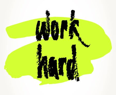 hand written: Work hard hand written motivational saying over yellow-green brush stroke. Modern brush pen lettering. Hand made typography isolated over white.