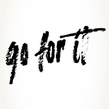 go for: Hand written motivational saying. Modern brush pen lettering. Go for it hand typography in black isolated over white. Illustration