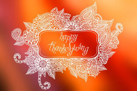 Hand drawn ornate doodle frame with words happy Thanksgiving in it.