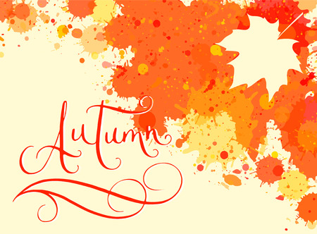 hand written: Hand written word Autumn in bright orange watercolor paint splatter frame with maple leaf. Contemporary calligraphy.