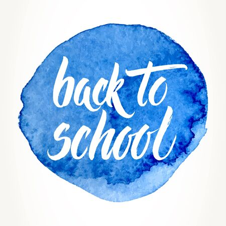 Back to school words hand written by brush, white over blue watercolor circle. Illustration