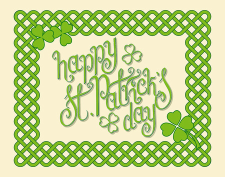Hand written green St. Patrick's day greetings in a celtic knots interlaced frame. Irish traditional holiday vector illustration.