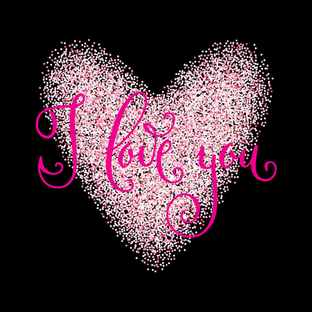 I love you. Hand written Valentines day greetings in a pink glitter heart frame. Vector romantic holiday lettering isolated over black.