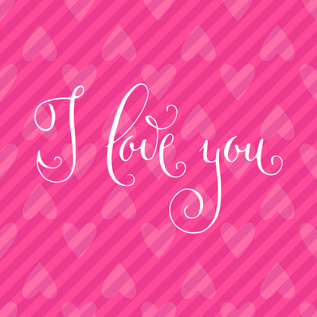 I love you. Hand written Valentines day greetings. Vector romantic holiday lettering over pink hearts background. Ilustração