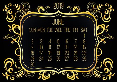 June year 2019 vector monthly calendar. Week starting from Sunday. Victorian ornate golden frame design over black background.
