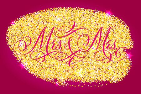 Mrs and Mrs wedding words. Hand written vector design element over shiny golden glitter confetti and pink background. Traditional calligraphy. Ilustração