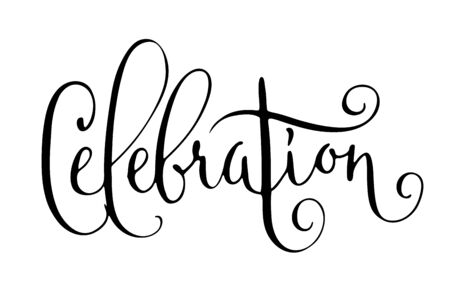 Celebration word. Hand written vector design element in black isolated over white. Traditional calligraphy.