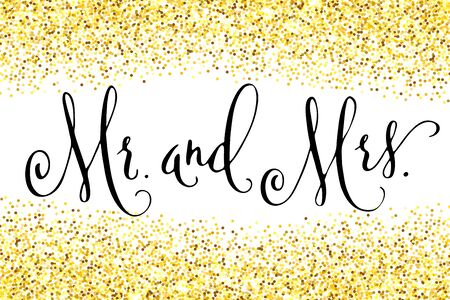 Mr and Mrs, wedding words. Hand written vector design element in black over shiny golden glitter confetti. Traditional calligraphy.