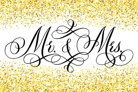 Mr and Mrs wedding words. Hand written vector design element in black over shiny golden glitter confetti. Traditional calligraphy.