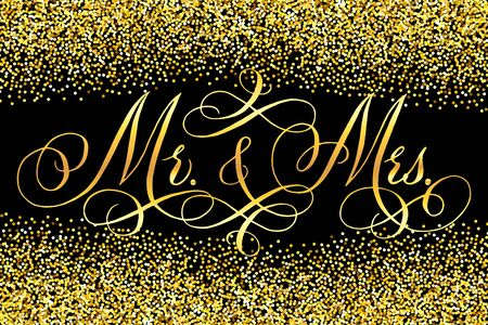 Mr and Mrs wedding words. Hand written vector design element over shiny golden glitter confetti and black background. Traditional calligraphy.