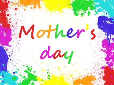 colorfuls: Mothers day written in a colorful frame of paint splatters