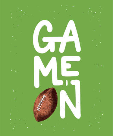 Vector engraved style detailed illustration for posters, decoration and print in vintage style. Hand drawn sketch of american football ball, modern lettering, Game On, on green background.