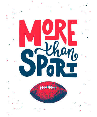 Vector engraved style detailed illustration for posters, decoration and print in vintage style. Hand drawn sketch of american football ball, modern lettering, More Than Sport, on white background. 일러스트