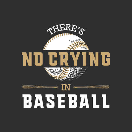 Vector engraved style illustration for posters, decoration, t-shirt design. Hand drawn sketch of ball and bat with motivational sport typography on dark background. Theres no crying in baseball. Ilustracja