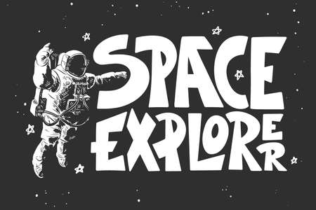 Vector engraved style illustration with typography for posters, decoration and print. Hand drawn sketch of astronaut with modern lettering on black background. Space explorer.