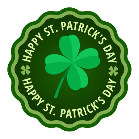 quatrefoil: Happy Saint Patricks day greeting card label, text in circle with quatrefoil leaf clover in center of circle, flat color circle badge st.Patricks day greeting vector illustration