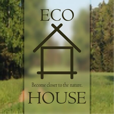 closer: Poster become closer to the nature the eco house.