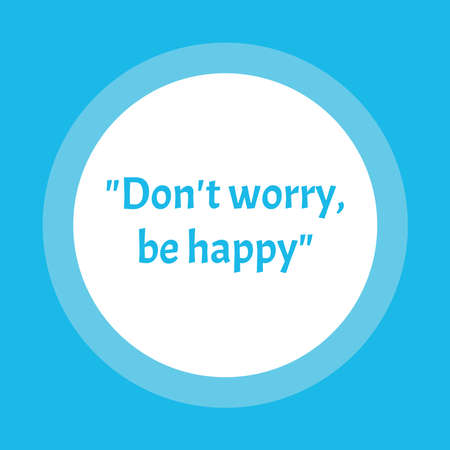 Do not worry be happy. . Motivational inspirational quote. Vector illustration