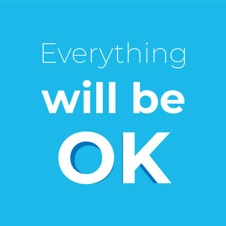 Everything will be OK, motivation quote for supporting corona virus disease. vector file