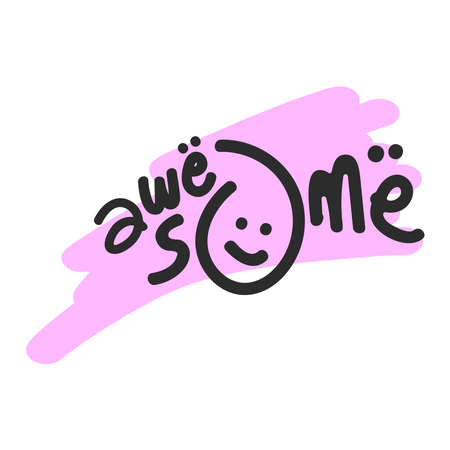 Motivational quote lettering Awesome. Awesome - custom calligraphy text . doodle text about awesome