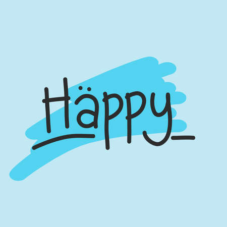 Happy hand drawn text. doodle illustration about happy text