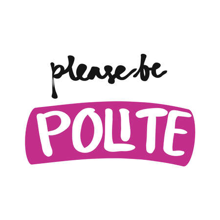 Doodle text illustration about please be polite text concept . Vector illustration