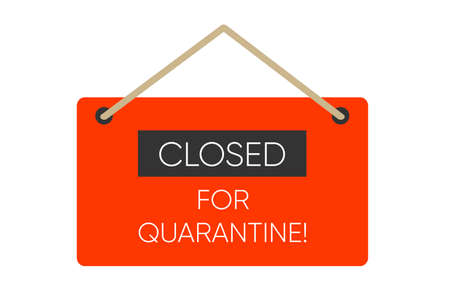 Closed for quarantine. Information warning sign about quarantine measures