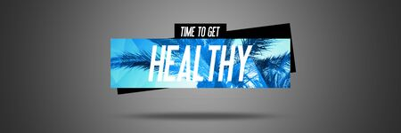 get a workout: Time to get healthy - site Fitness Motivation - Motivational Workout posters or banners Motivated odd phrase on Grey Background with Trendy Palm Banner - Fit Diet Activity Sportlifestyle
