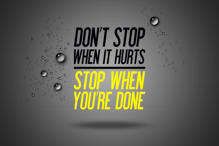 copy center: Dont Stop When It Hurts - Stop When Youre Done - Advertisement Quotes Workout Sports - Motivation - Fitness Center - Motivational Quote - Sport Illustration - Inspirational - Card Calligraphy Art - Typography