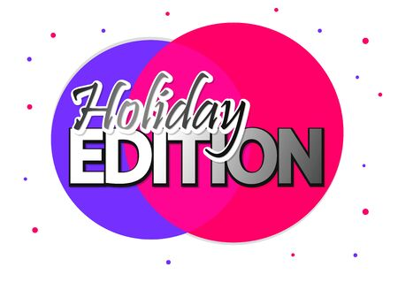 Holiday Edition, banner design template, promo tag, vector illustration