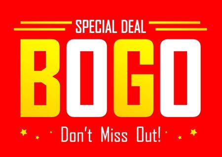 BOGO, Sale poster design template, buy 1 get 1 free, banner offer, special deal, dont miss out, vector illustration