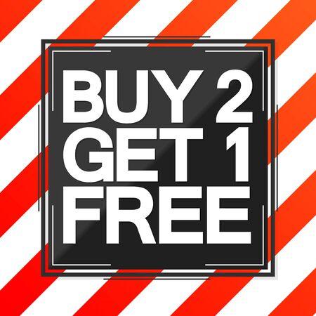 Buy 2 Get 1 Free, Sale poster design template, special offer, vector illustration Illusztráció