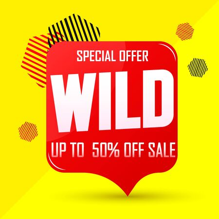 Wild Sale up to 50% off, special offer, speech bubble banner design template, discount tag, vector illustration