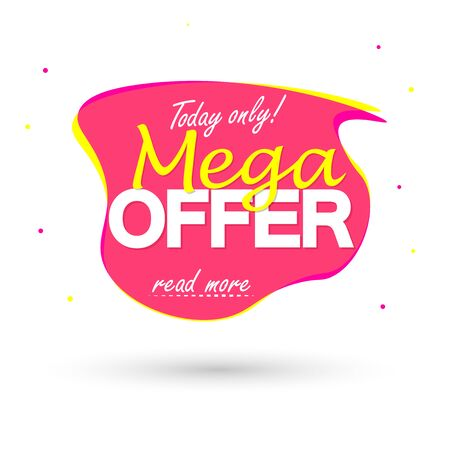 Mega Offer, sale bubble banner design template, discount tag, app icon, today only, vector illustration