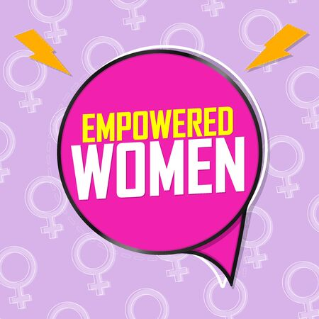Empowered Women, speech bubble banner design template, vector illustration