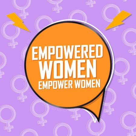 Empowered Women Empower Women, speech bubble banner design template, vector illustration Illustration