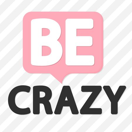 Be crazy, poster design template, vector illustration