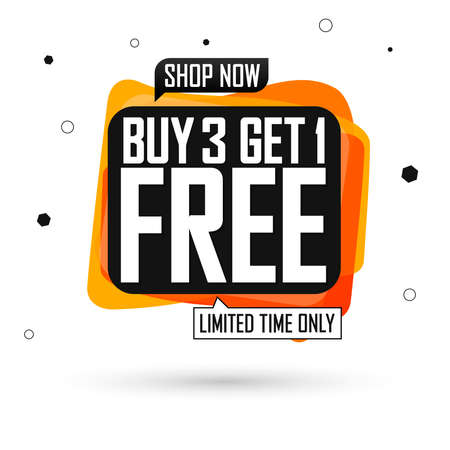 Buy 3 Get 1 Free, Sale banner design template, discount tag, lowest price, spend up and save more, vector illustration
