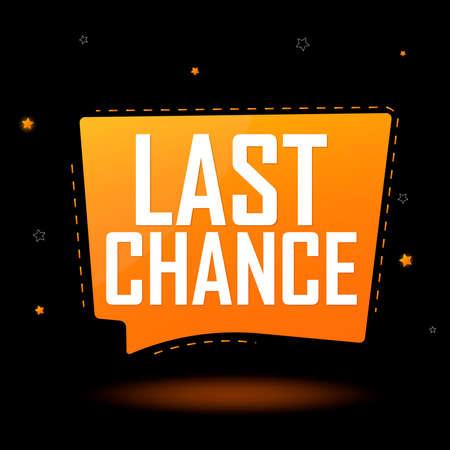 Last Chance, speech bubble banner design template, sale tag, vector illustration Ilustración de vector