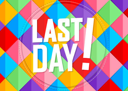 Last Day, Sale poster design template, final offer banner, don't miss out, end of season, limited time only, vector illustration